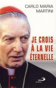 Carlo Maria Martini - Je crois à la vie éternelle.