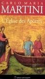 Carlo-Maria Martini - L'Eglise des Apôtres.