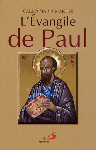 Carlo-Maria Martini - L'Evangile de Paul.