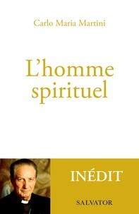 Carlo Maria Martini - L'homme spirituel - Pensées sur la sainteté.