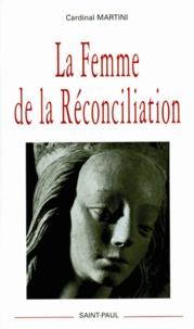 Carlo-Maria Martini - La Femme de la Réconciliation.