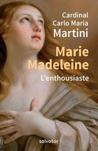 Carlo Maria Martini - Marie Madeleine - L'enthousiaste.
