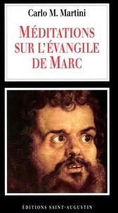 Carlo-Maria Martini - Méditations sur l'Évangile de Marc.