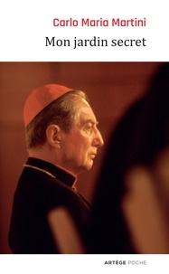 Carlo Maria Martini - Mon jardin secret - Méditations sur la prière.
