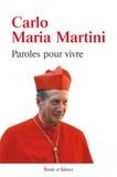 Carlo Maria Martini - Paroles pour vivre - Lectio divina sur quelques passages des Evangiles.