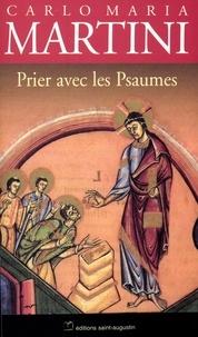 Carlo-Maria Martini - Prier avec les psaumes.