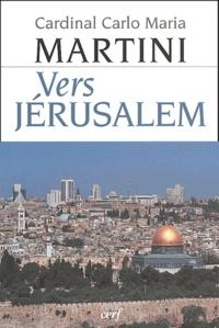 Carlo-Maria Martini - Vers Jérusalem.