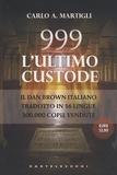 Carlo Martigli - 999 L'ultimo custode.