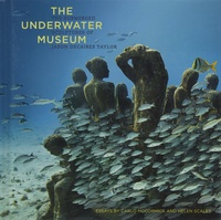 The Underwater Museum - The Submerged Sculptures of Jason deCaires Taylor.pdf