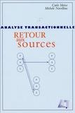 Carlo Moiso et Michele Novellino - Analyse transactionnelle : retour aux sources.