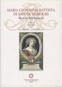Carlo Naldi et Elena Gianasso - Maria Giovanna Battista di Savoia Nemours - Memorie della Reggenza. 1 Cédérom