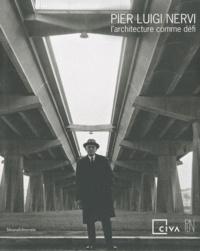 Carlo Olmo - Pier Luigi Nervi, l'architecture comme défi.