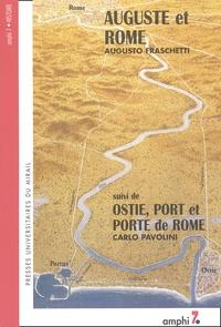 Carlo Pavolini et Augusto Fraschetti - Auguste et Rome suivi de Ostie, port et porte de Rome.