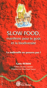 Carlo Petrini - Slow Food, manifeste pour le goût et la biodiversité - La malbouffe ne passera pas !.