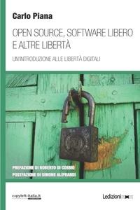 Carlo Piana - Open Source, Software libero e altre libertà - Un'introduzione alle libertà digitali.