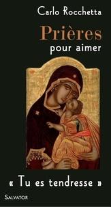 """Carlo Rocchetta - Prières pour aimer - """"Tu es tendresse""""."""