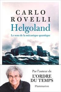 Carlo Rovelli - Helgoland - Le sens de la mécanique quantique.