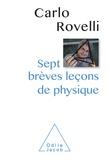 Carlo Rovelli - Sept brèves leçons de physique.
