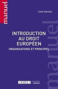 Introduction au droit européen- Organisations et principes - Carlo Santulli pdf epub