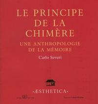 Le principe de la chimère - Une anthropologie de la mémoire.pdf