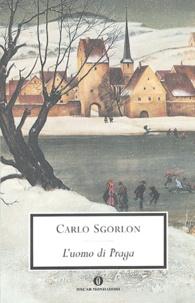Carlo Sgorlon - L'uomo di Praga.