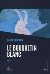 Carlo Sgorlon - Le bouquetin blanc.