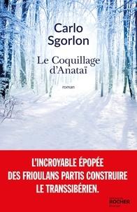 Carlo Sgorlon - Le Coquillage d'Anataï.