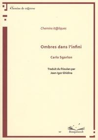 Carlo Sgorlon - Ombres dans l'infini.