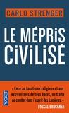 Carlo Strenger - Le mépris civilisé.