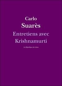 Carlo Suarès et Jiddu Krishnamurti - Entretiens avec Krishnamurti.