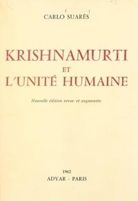 Carlo Suarès - Krishnamurti et l'unité humaine.
