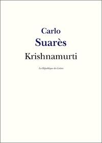 Carlo Suarès - Krishnamurti - Vie et Oeuvre de Jiddu Krishnamurti.