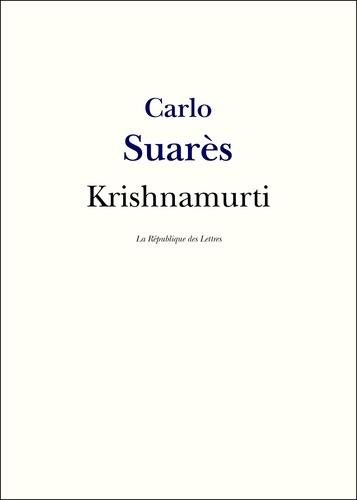 Krishnamurti. Vie et Oeuvre de Jiddu Krishnamurti
