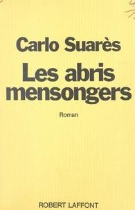 Carlo Suarès - Les abris mensongers.