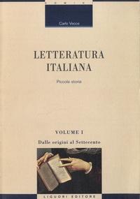 Carlo Vecce - Letteratura Italiana : Piccola Storia - Volume 1 : Dalle origini al settecento.