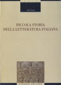 Carlo Vecce - Piccola storia della letteratura italiana.