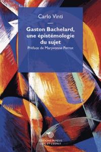 Carlo Vinti - Gaston Bachelard, une épistemologie du sujet.