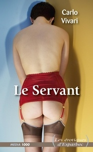Carlo Vivari - EROTIQ ESPARBEC  : Le Servant.