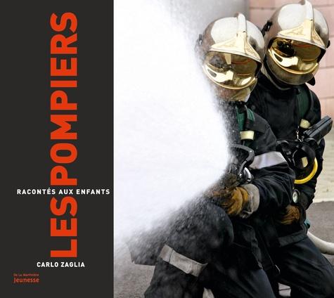 Carlo Zaglia - Les pompiers racontés aux enfants.