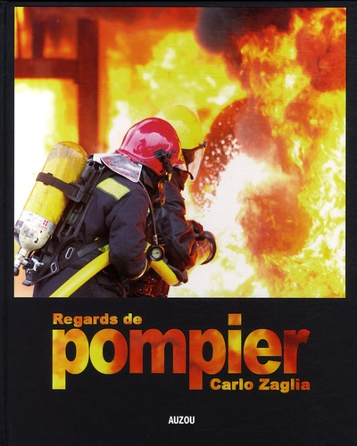 Carlo Zaglia - Regards de pompier.
