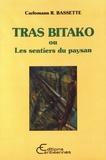 Carlomann Bassette - Tras Bitako ou Les sentiers du paysan.