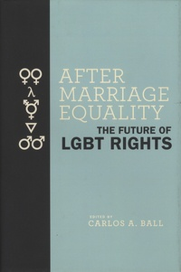Carlos-A Ball - After Marriage Equality - The Future of LGBT Rights.