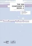 Carlos Agon et Gérard Assayag - The OM Composer's Book - Volume 1.