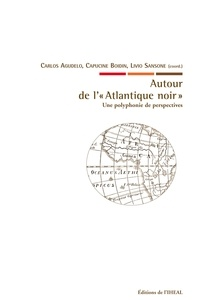 """Carlos Agudelo et Capucine Boidin - Autour de l'""""Atlantique noir"""" - Une polyphonie de perspectives."""