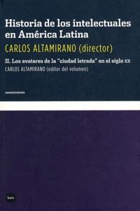 Carlos Altamirano - Historia de los intelectuales den América Latina - Tomo 2.