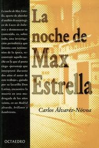Carlos Alvarez-Novoa et Ramon del Valle-Inclan - Noche de Max Estrella - Hora a hora.