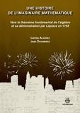 Carlos Alvarez et Jean Dhombres - Une histoire de l'imaginaire mathématique - Vers le théorème fondamental de l'algèbre et sa démonstration par Laplace en 1795.