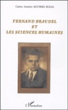 Carlos-Antonio Aguirre Rojas - Fernand Braudel et les sciences humaines.
