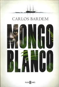 Carlos Bardem - Mongo blanco.