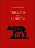 Carlos Basaualdo - William Kentridge - Triumphs & laments.